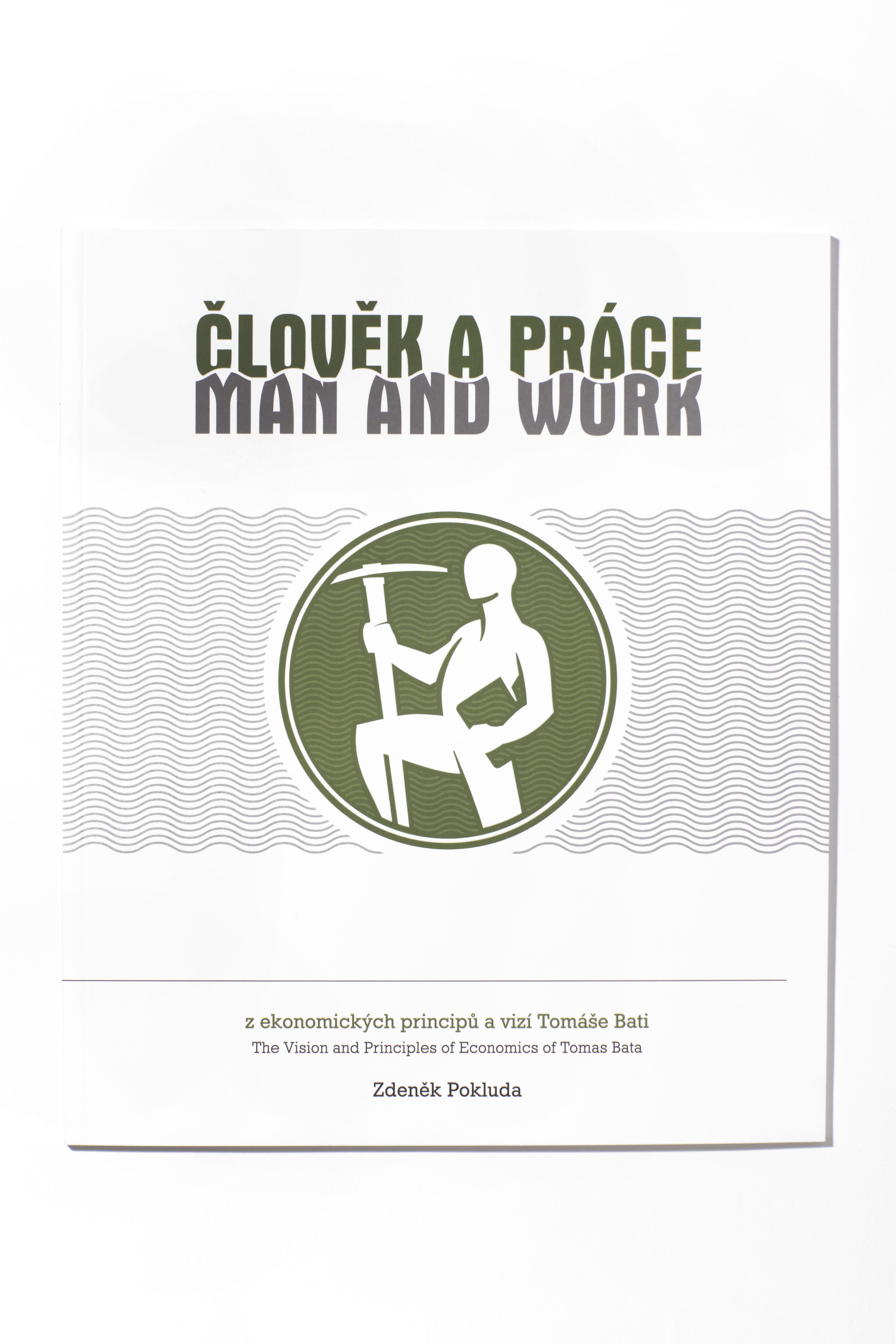 Člověk a práce – z ekonomických principů a vizí Tomáše Bati